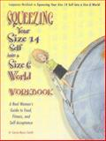 Squeezing Your Size 14 Self into a Size 6 World, Carrie Myers Smith, 1891400967