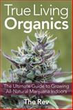 True Living Organics, The Rev, 1931160961