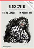 Black Sphinx: on the Comedic in Modern Art, Simon Critchley, Jessica Chalmers, Janet Whitmore, 3905770962
