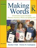 Making Words Kindergarten : 50 Interactive Lessons That Build Phonemic Awareness, Phonics, and Spelling Skills, Cunningham, Patricia M. and Hall, Dorothy P., 0205580963