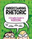 Understanding Rhetoric : A Graphic Guide to Writing, Losh, Elizabeth and Alexander, Jonathan, 031264096X