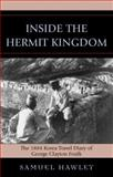 Inside the Hermit Kingdom : The 1884 Korea Travel Journal of George Clayton Foulk, Foulk, George Clayton, 0739120964