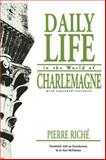 Daily Life in the World of Charlemagne, Riche, Pierre, 0812210964