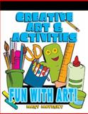 Creative Art and Activities : Fun with Art!, Mayesky, Mary E., 1401880967