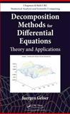 Decomposition Methods for Differential Equations, Juergen Geiser, 1439810966