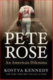 Pete Rose, Kostya Kennedy, 1618930966