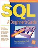 SQL : A Beginner's Guide, Houlette, Forrest, 0072130962