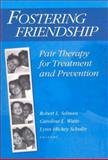 Fostering Friendship : Pair Therapy for Treatment and Prevention, , 0202360962