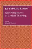 Re-Thinking Reason : New Perspectives in Critical Thinking, Kerry Walters, 0791420965