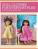 Doll Clothes for Everyday Play, Joan Hinds, 1440240965