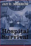 Hospital Survival, Jay E. Morrow, 1449010962