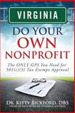 Virginia Do Your Own Nonprofit : The ONLY GPS You Need for 501c3 Tax Exempt Approval, Bickford, Kitty, 163308096X