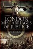 Miscarriages of Justice, John J. Eddleston, 1845630963