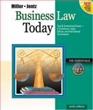 Business Law Today : The Esssentials, Miller, Roger LeRoy and Jentz, Gaylord A., 0324120966