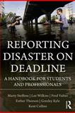 Reporting Disaster on Deadline, Lee Wilkins and Kent Collins, 0415990963