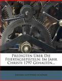 Predigten Ãœber Die Feiertagsepisteln, Sch&ouml and Johann Gottfried ner, 1274460964