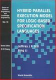 Hybrid Parallel Execution Model for Logic-Based Specification Languages, Tsai, Jeffrey J. P. and Liu, Bing, 9810240961