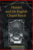 Handel and the English Chapel Royal, Burrows, Donald, 0199550964