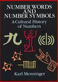 Number Words and Number Symbols, Karl Augustus Menninger, 0486270963