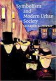 Symbolism and Modern Urban Society 9780521810968