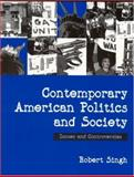Contemporary American Politics and Society : Issues and Controversies, Singh, Robert, 0761940960