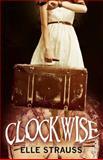 Clockwise, Elle Strauss, 1466440961