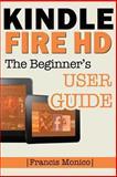 Kindle Fire HD Manual, Francis Monico, 148396096X