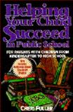 Helping Your Child Succeed in Public School, Fuller, Cheri, 1561790966