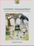 Systemic Management : Sustainable Human Interactions with Ecosystems and the Biosphere, Fowler, Charles W., 0199540969