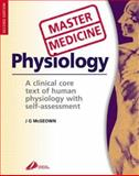Physiology : A Core Text of Human Physiology with Self-Assessment, McGeown, J. G., 0443070962