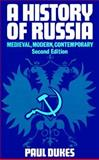 A History of Russia : Medieval, Modern, Contemporary, Dukes, Paul, 0822310961