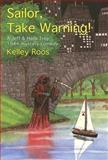 Sailor, Take Warning!, Kelley Roos, 0915230968