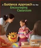 A Guidance Approach for the Encouraging Classroom, Gartrell, Dan, 1428360964
