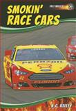 Smokin' Race Cars, K. C. Kelley, 1622850963