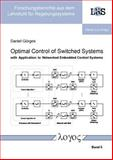 Optimal Control of Switched Systems with Application to Networked Embedded Control Systems, Görges, Daniel, 3832530967