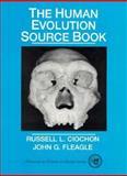The Human Evolution Source Book, Ciochon, Russell L. and Fleagle, John G., 0134460979