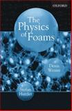 The Physics of Foams, Weaire, Denis and Hutzler, Stefan, 0198510977