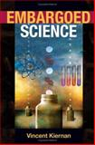 Embargoed Science, Kiernan, Vincent, 0252030974