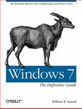 Windows 7 : The Definitive Guide - The Essential Resource for Professionals and Power Users, Stanek, William R., 0596800975