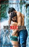 The Demarcation of Jack, Blakely Bennett and Dana Bennett, 0615910971