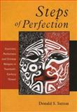 Steps of Perfection : Exorcistic Performers and Chinese Religion in Twentieth-Century Taiwan, Sutton, Donald S., 0674010973