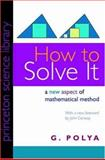 How to Solve It : A New Aspect of Mathematical Method, Polya, Gyorgy, 0691080976