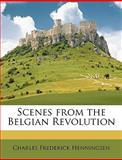 Scenes from the Belgian Revolution, Charles Frederick Henningsen, 1146550979