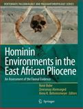 Hominin Environments in the East African Pliocene : An Assessment of the Faunal Evidence, , 1402030975