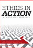 Ethics in Action : A Case-Based Approach, Anestidou, Lida and Connolly, Peggy, 1405170972