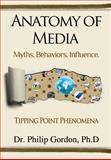 Anatomy of Media, Philip Gordon, 149497097X