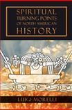 Spiritual Turning Points of North American History, Luigi Morelli, 1584200979
