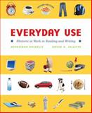 Everyday Use : Rhetoric at Work in Reading and Writing, Roskelly, Hephzibah C. and Jolliffe, David A., 0205590977