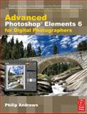 Advanced Photoshop Elements 6 for Digital Photographers 9780240520971