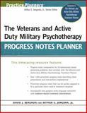 The Veterans and Active Duty Military Psychotherapy Progress Notes Planner, Berghuis, David J. and Jongsma, Arthur E., Jr., 047044097X